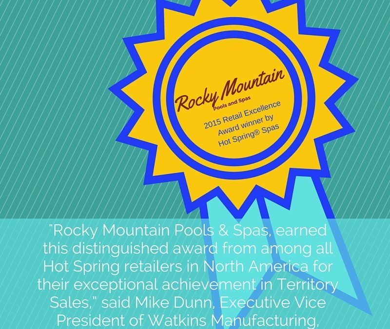 ROCKY MOUNTAIN POOLS & SPAS RECEIVES RETAIL EXCELLENCE AWARD